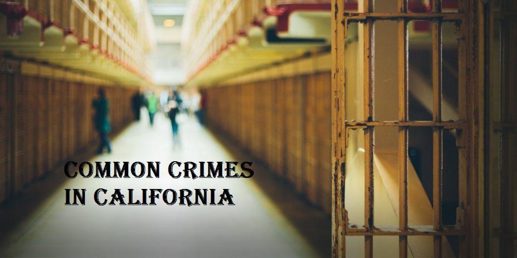 common crimes in california
