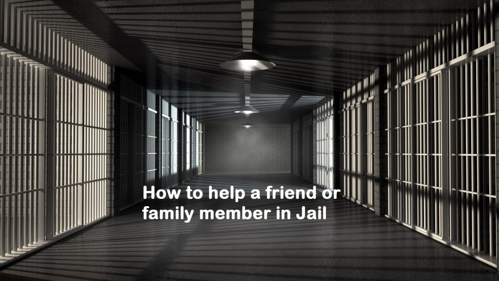 How to help a friend or family member in jail